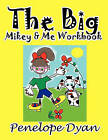 The Big Mikey & Me Workbook by Penelope Dyan (Paperback / softback, 2011)