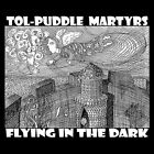 Flying in the Dark by The Tol-Puddle Martyrs (CD, Jun-2011, CD Baby (distributor))