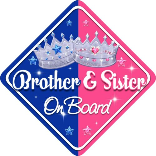 Non Personalised Child//Baby On Board Car Sign~Brother /& Sister Prince /& Princess