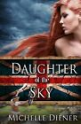 Daughter of The Sky by Michelle Diener 9780987417626 Paperback 2013
