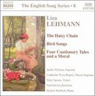 Liza Lehmann: The Daisy Chain; Bird Songs; Four Cautionary Tales and a Moral (CD, Mar-2004, Naxos (Distributor))