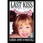 Last Kiss The Life and Death of Ka'tara Gallagher 9781627096904
