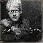 The Love in Between by Matt Maher (CD, Sep-2011, Essential Records (UK))