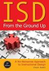 ISD from the Ground Up : A No-Nonsense Approcah to Instructional Design by Chuck Hodell (2011, Paperback)