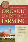 The Complete Guide to Livestock Farming: Everything You Need to Know About Natural Farming on a Small Scale by Terri Paajanen (Paperback, 2011)