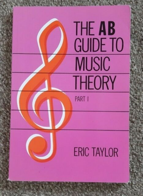 ABRSM The AB GUIDE to MUSIC THEORY Part 1 Eric Taylor