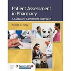 Patient Assessment in Pharmacy: A Culturally Competent Approach by Yolanda M. Hardy (Paperback, 2014)