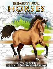 Beautiful Horses - Coloring Book for Adults by Amanda Neel and Happy Coloring (2015, Paperback)