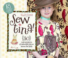 Sew Tina!: 30 Cute Projects & Adorable Decor Items for Kids by Tina Givens (Spiral bound, 2010)