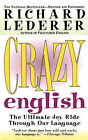 Crazy English: The Ultimate Joy Ride through Our Language by Richard Lederer (Paperback, 1998)