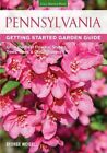 Pennsylvania Getting Started Garden Guide: Grow the Best Flowers, Shrubs, Trees, Vines & Groundcovers by George Weigel (Paperback, 2014)