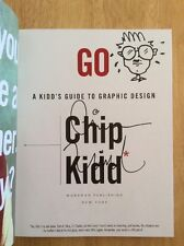 SIGNED & DOODLED Go : A Kidd's Guide to Graphic Design by Chip Kidd HC + Pic 1st