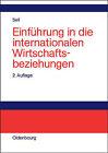 Einfuhrung in Die Internationalen Wirtschaftsbeziehungen by Axel Sell (Hardback, 2003)