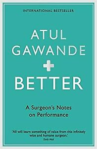 Better: A Surgeons Notes on Performance, Gawande, Atul, Used; Very Good Book