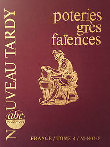 Tardy : Poteries grès faïences : France Tome 4