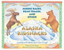 Moose Racks, Bear Tracks, and Other Kid Snacks: Cooking with Kids Has Never Bee