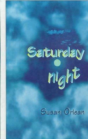 Saturday Night by Orlean, Susan