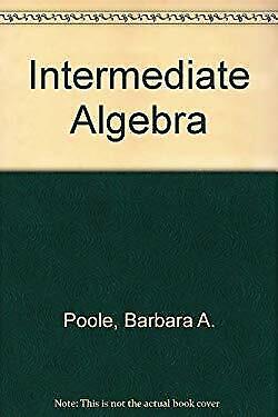 Intermediate Algebra by Poole, Barbara