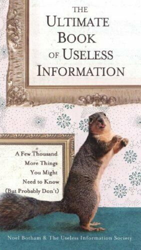 Ultimate Book Of Useless Informationen: Ein Paar Thousand Mehr Things You Könnte