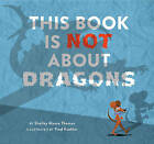 This Book Is Not about Dragons by Shelley Moore Thomas (Hardback, 2016)