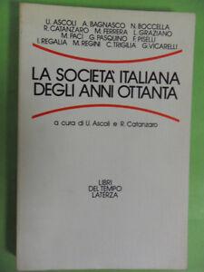 ASCOLI-CATANZARO*LA SOCIETA' ITALIANA DEGLI ANNI OTTANTA - LATERZA 1988
