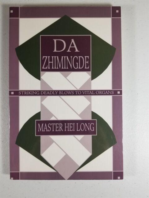 Da Zhimingde : Striking Deadly Blows to Vital Organs by Hei Long 1993, Paperback