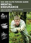 SAS and Elite Forces Guide Mental Endurance: How to Develop Mental Toughness from the World's Elite Forces by Dr. Christopher McNab (Paperback, 2013)