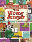 BC Purple A/2C Pete's Peculiar Pet Shop: The Wrong Jumper by Sheila May Bird (Paperback, 2010)