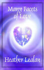 Many Facets of Love by Heather Lealan (Paperback / softback, 2004)