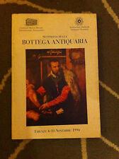 LA SETTIMANA DELLA BOTTEGA ANTIQUARIA FIRENZE 4-10 NOVEMBRE 1996