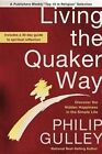 Living the Quaker Way by Phillip Gulley (Paperback, 2014)
