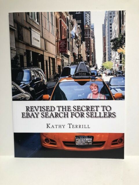The Secret To Ebay Search For Sellers Revised Kathy Terrill 2018 Ebay Selling 9781543229806 For Sale Online