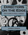 Directors on the Edge: Outliers in Hollywood by James Ursini (Paperback / softback, 2011)