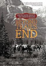 Beyond Trail's End by Judy Arquette Brassard and Dorothy Baxter Arquette...