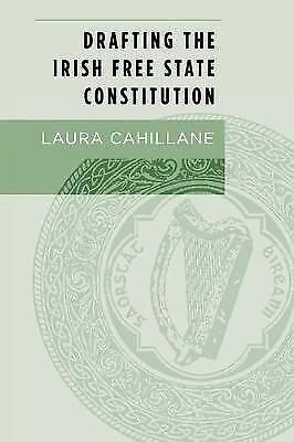 Drafting the Irish Free State Constitution by Cahillane, Laura (Paperback book,