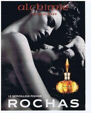 """PUBLICiTE ADVERTISING 094 1999 ROCHAS le merveilleux pouvoir """"Alchimie"""""""