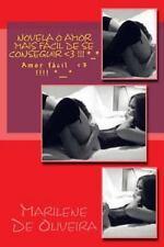 Novela o Amor Mais Facil de Se Conseguir : Amor Facil by Marilene Oliveira...