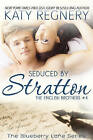 Seduced by Stratton: The English Brothers #4 by Katy Regnery (Paperback, 2016)