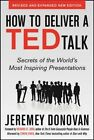 How to Deliver a TED Talk: Secrets of the World's Most Inspiring Presentations by Jeremey Donovan (Paperback, 2013)