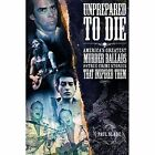 Unprepared to Die: America's Greatest Murder Ballads and the True Crime Stories That Inspired Them by Paul Slade (Paperback, 2015)
