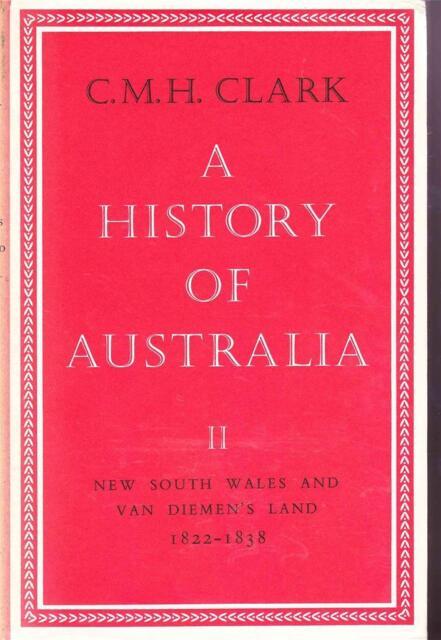 CLARK - A HISTORY OF AUSTRALIA II - NSW & VAN DIEMEN'S LAND - EXCELLENT HB DJ 2