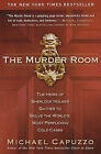The Murder Room: The Heirs of Sherlock Holmes Gather to Solve the World's Most Perplexing Cold Cases by Michael Capuzzo (Paperback / softback)