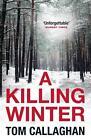 A Killing Winter von Tom Callaghan (2015, Taschenbuch)