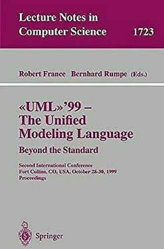 Uml '99 - The Unified Modeling Sprache Beyond The Standard: Second Internationa