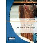 Stereotype Bilder Rote Haare - Ein Fluch Und Segen 9783956843907 Staufenbiel