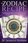 Zodiac Recipe: An Effortless Recipe That is Certain to Help You Better Understand Your Partners, Friends and Ourselves by Jacquelyn Wiersma (Paperback, 2015)