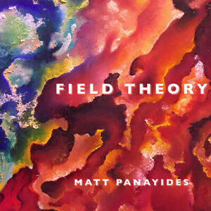 Matt Panayides - Field Theory [New CD]