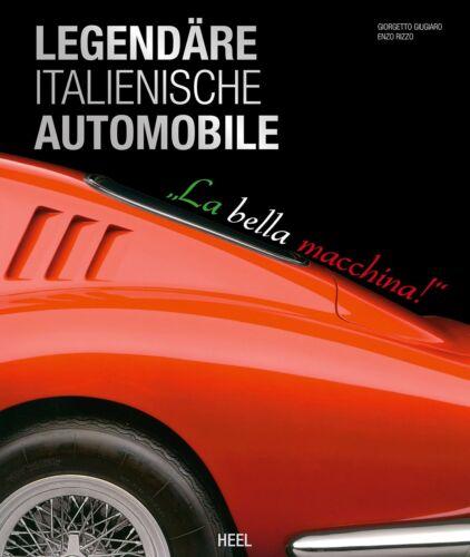 Legendäre italienische Automobile La bella macchina Modelle Autos Typen Buch
