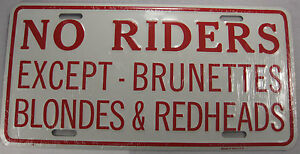 NO-RIDERS-EXCEPT-BLONDES-METAL-LICENSE-PLATE-TAG-L224