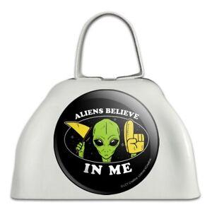Aliens Believe In Me Funny Humour En Métal Blanc Sonnaille Vache Bell Instrument-afficher Le Titre D'origine
